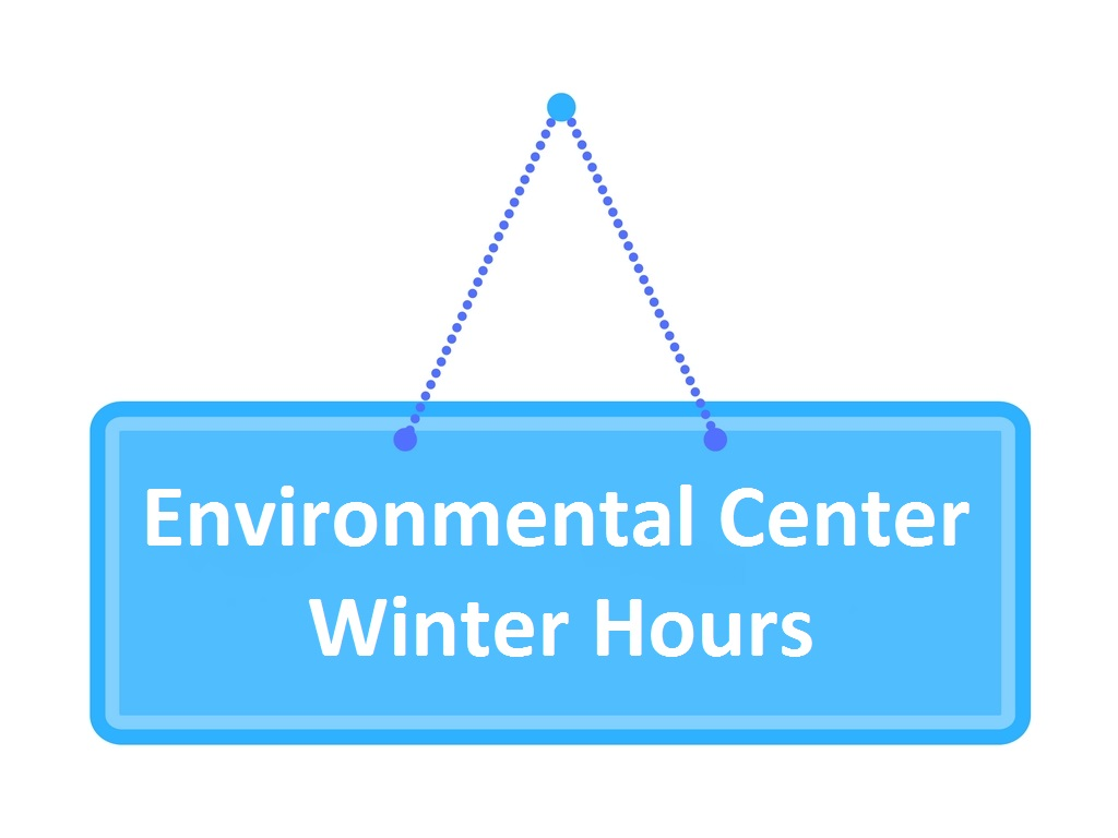 ENVIRONMENTAL CENTER WINTER HOURS