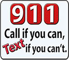 Text To 911 Call if you can, Text if you can't