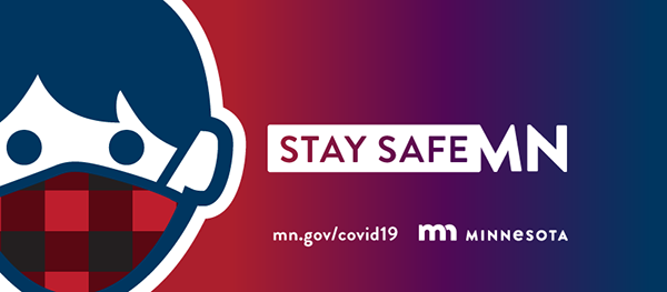 "Illustration of person wearing a mask with text ""Stay Safe MN"" and the state of MN logo"