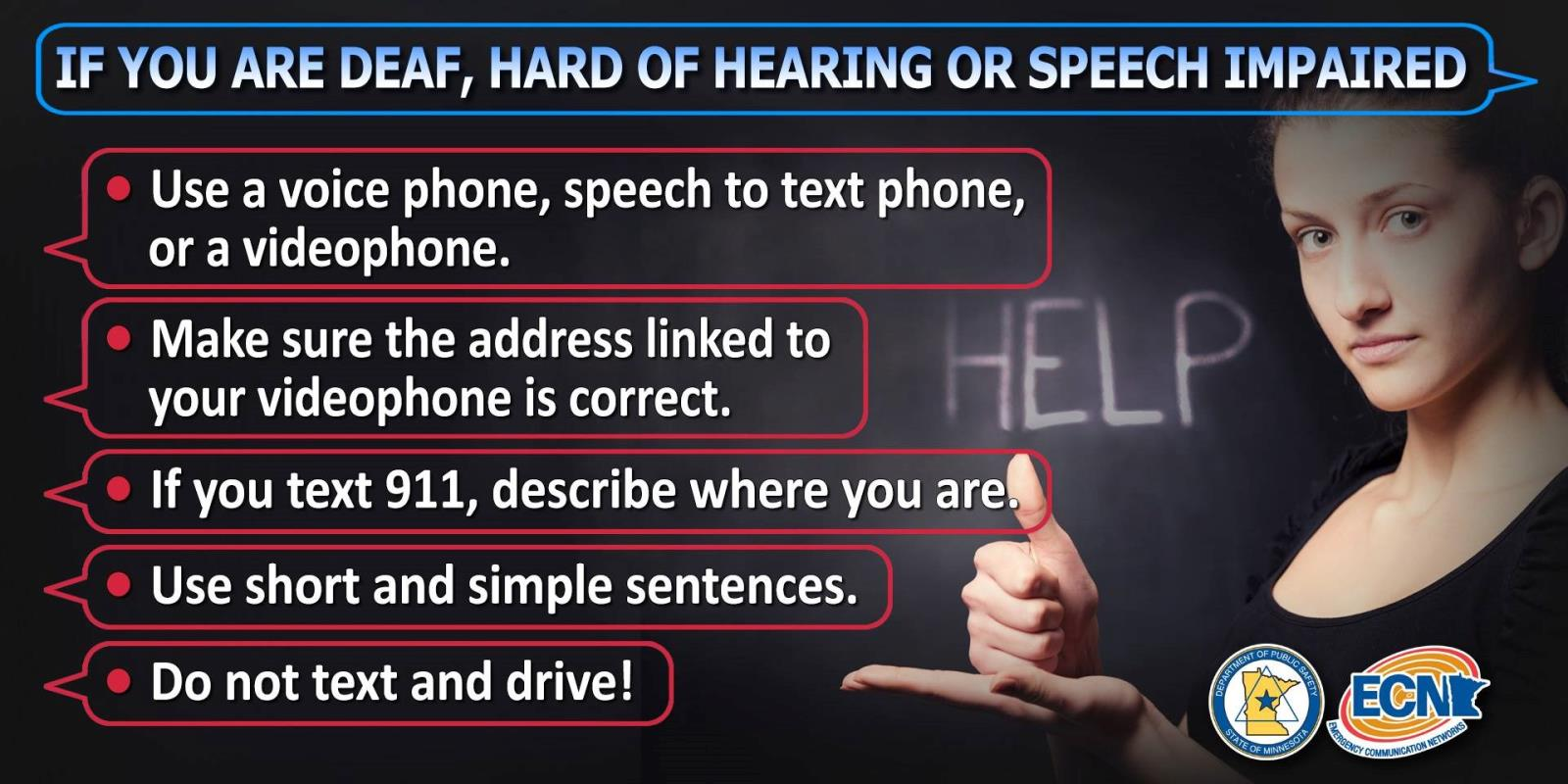 If you are Deaf, Hard of Hearing or Speech Impaired